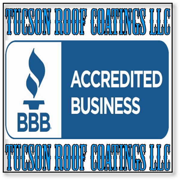 BBB Accredited Tucson Roof Coatings LLC 4-2016